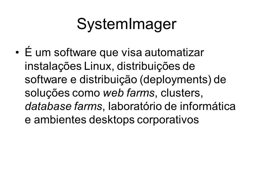 SystemImager É um software que visa automatizar instalações Linux, distribuições de software e distribuição (deployments) de soluções como web farms,
