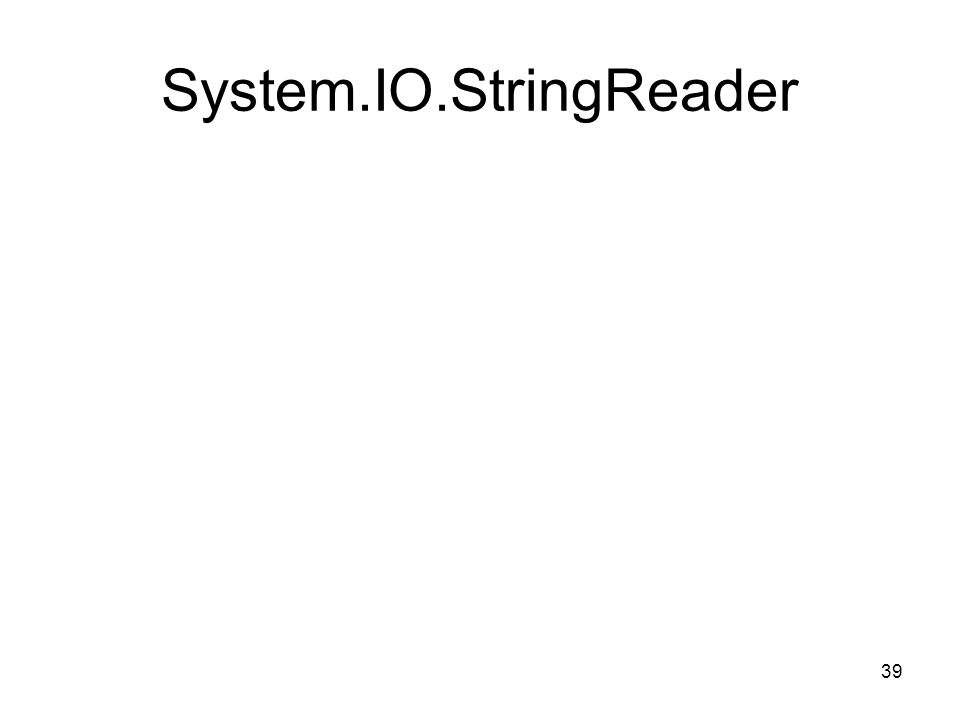 39 System.IO.StringReader
