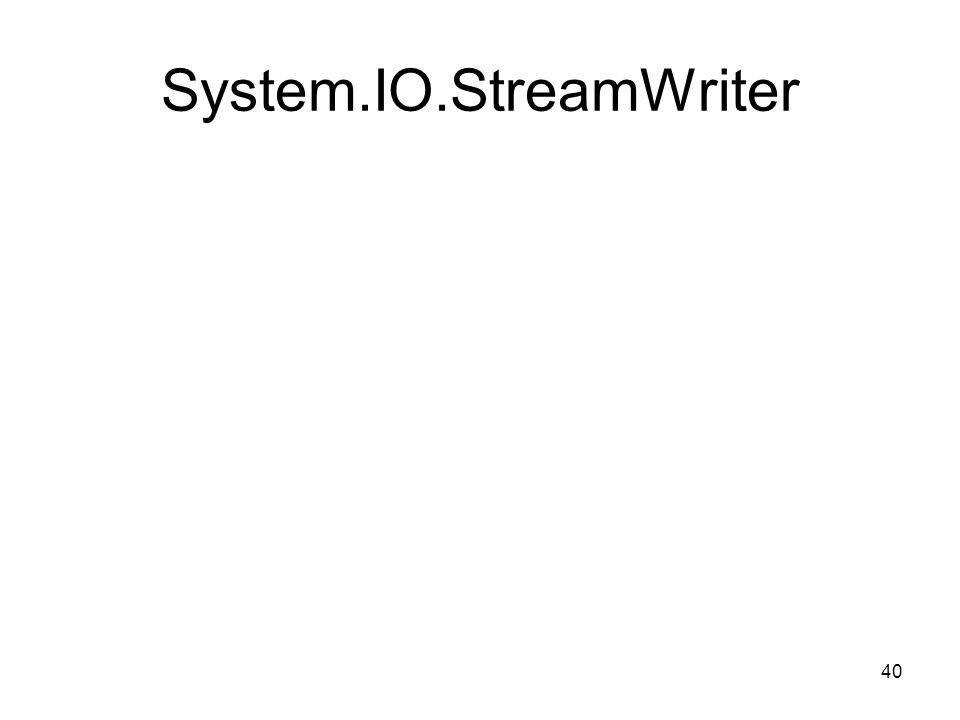 40 System.IO.StreamWriter