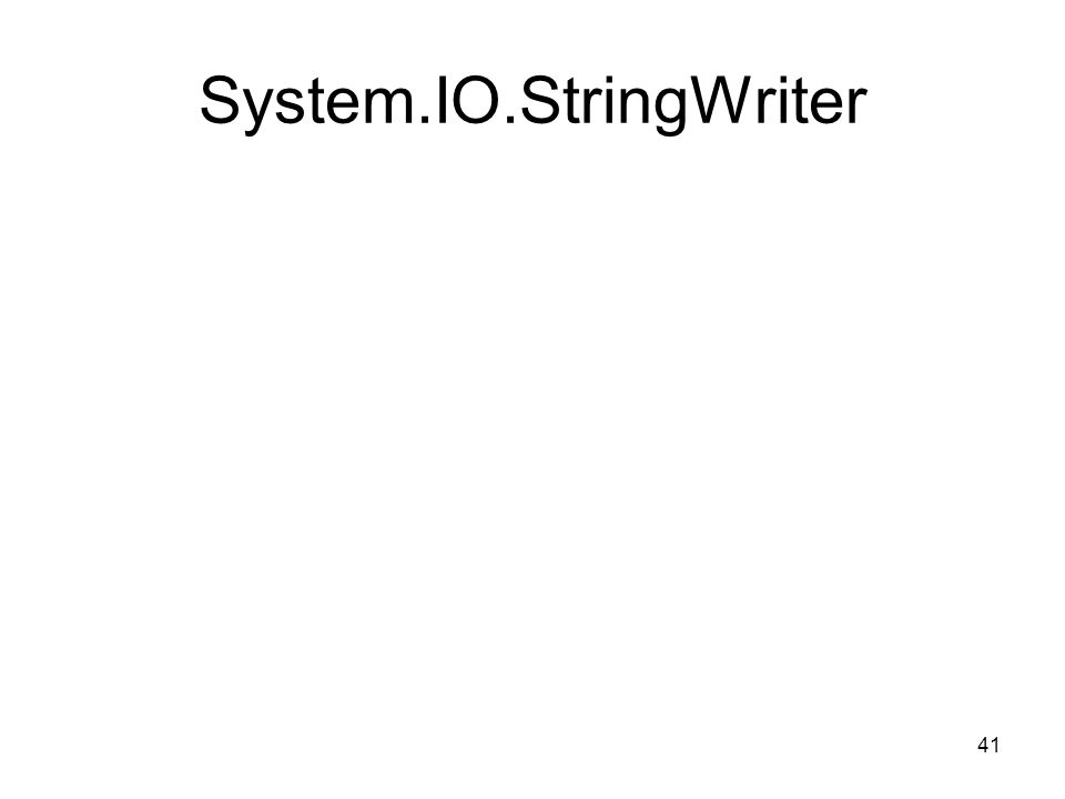 41 System.IO.StringWriter