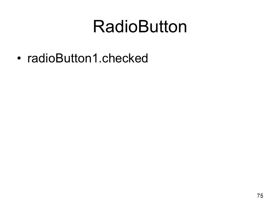 75 RadioButton radioButton1.checked