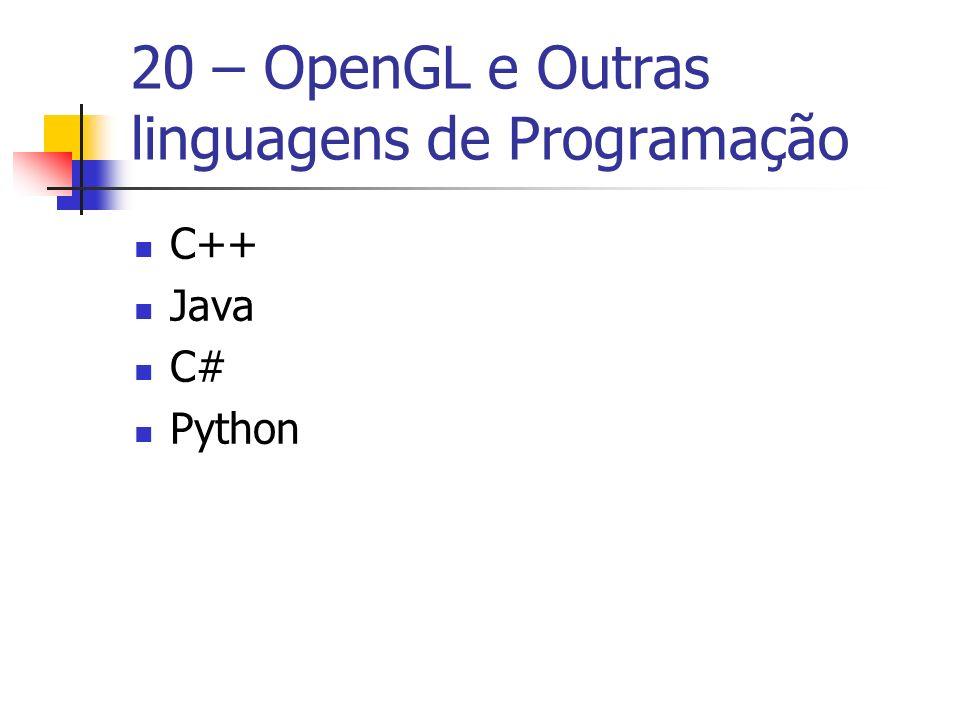 20 – OpenGL e Outras linguagens de Programação C++ Java C# Python