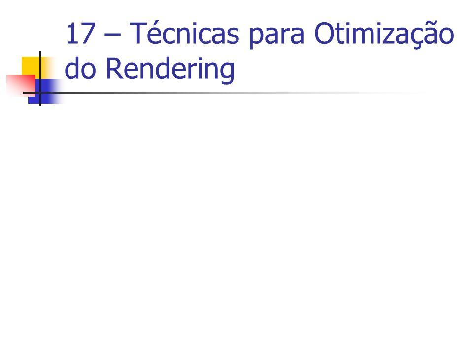17 – Técnicas para Otimização do Rendering