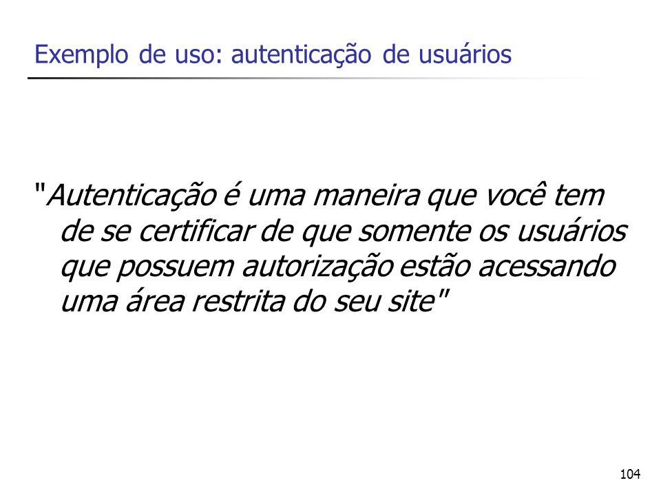 104 Exemplo de uso: autenticação de usuários