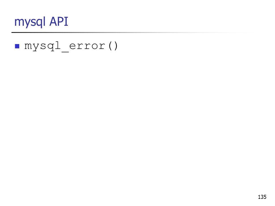 135 mysql API mysql_error()