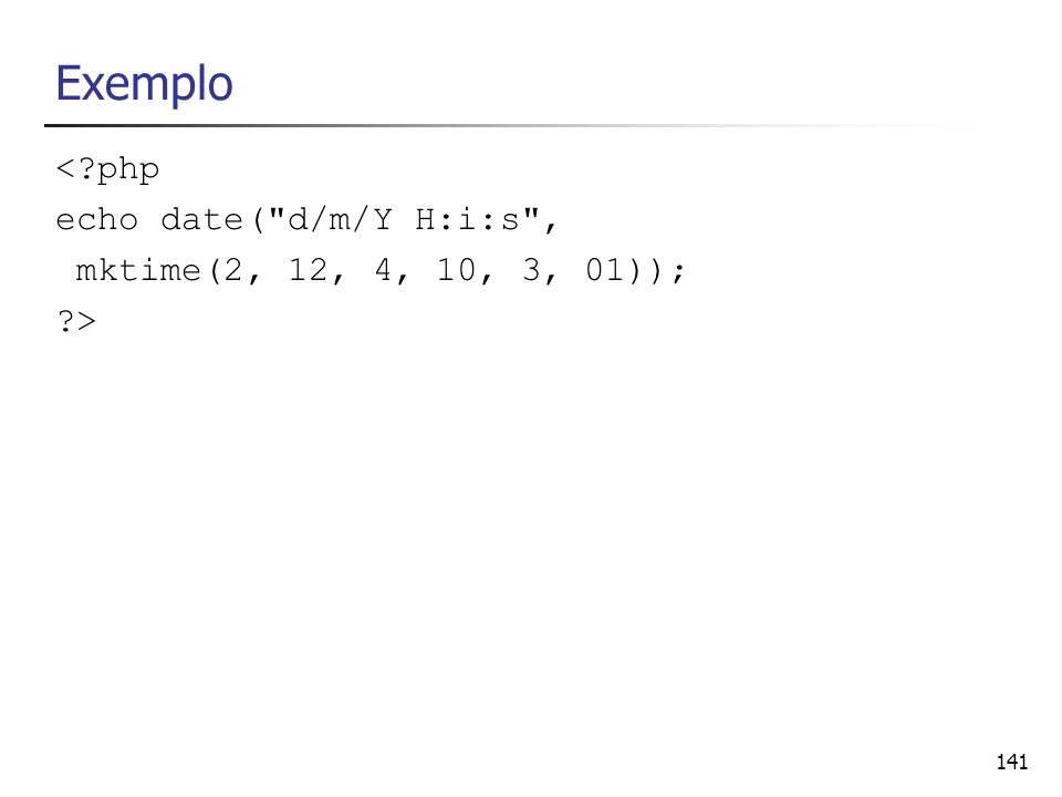 141 Exemplo <?php echo date(
