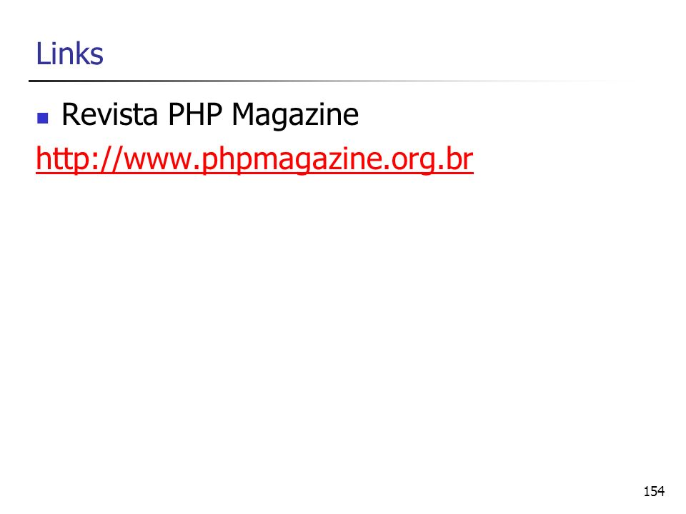 154 Links Revista PHP Magazine http://www.phpmagazine.org.br