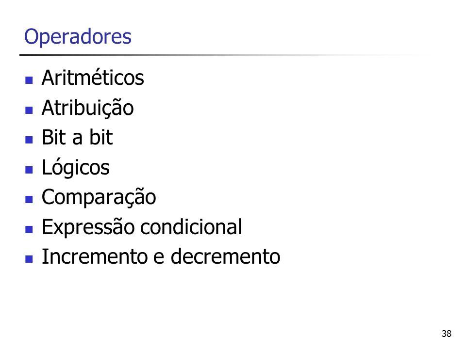 39 Operadores Aritméticos + Adição - Subtração * Multiplicação / Divisão % Resto da divisão (módulo)
