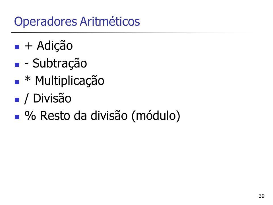 40 Operadores de Atribuição = ($a=5); += ($a = $a + 5; $a+=5;) -= *= /= %=.=