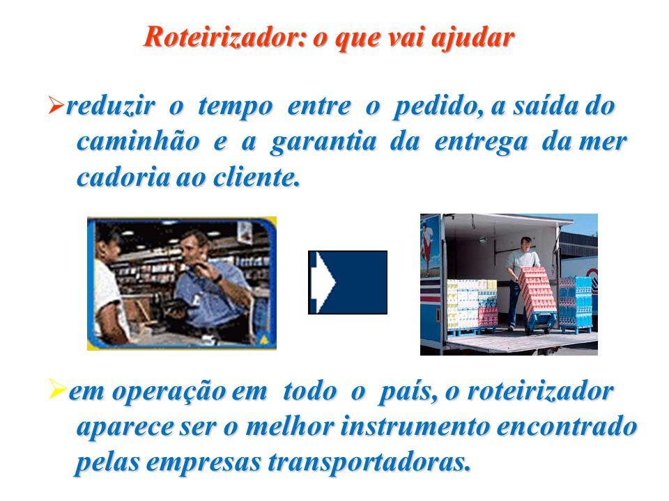 Roteirizador: o que vai ajudar reduzir o tempo entre o pedido, a saída do caminhão e a garantia da entrega da mer caminhão e a garantia da entrega da