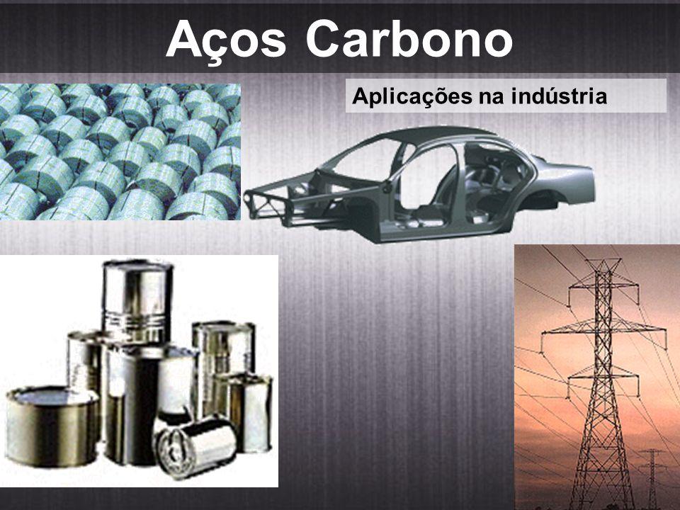 Aços Carbono Aplicações na indústria