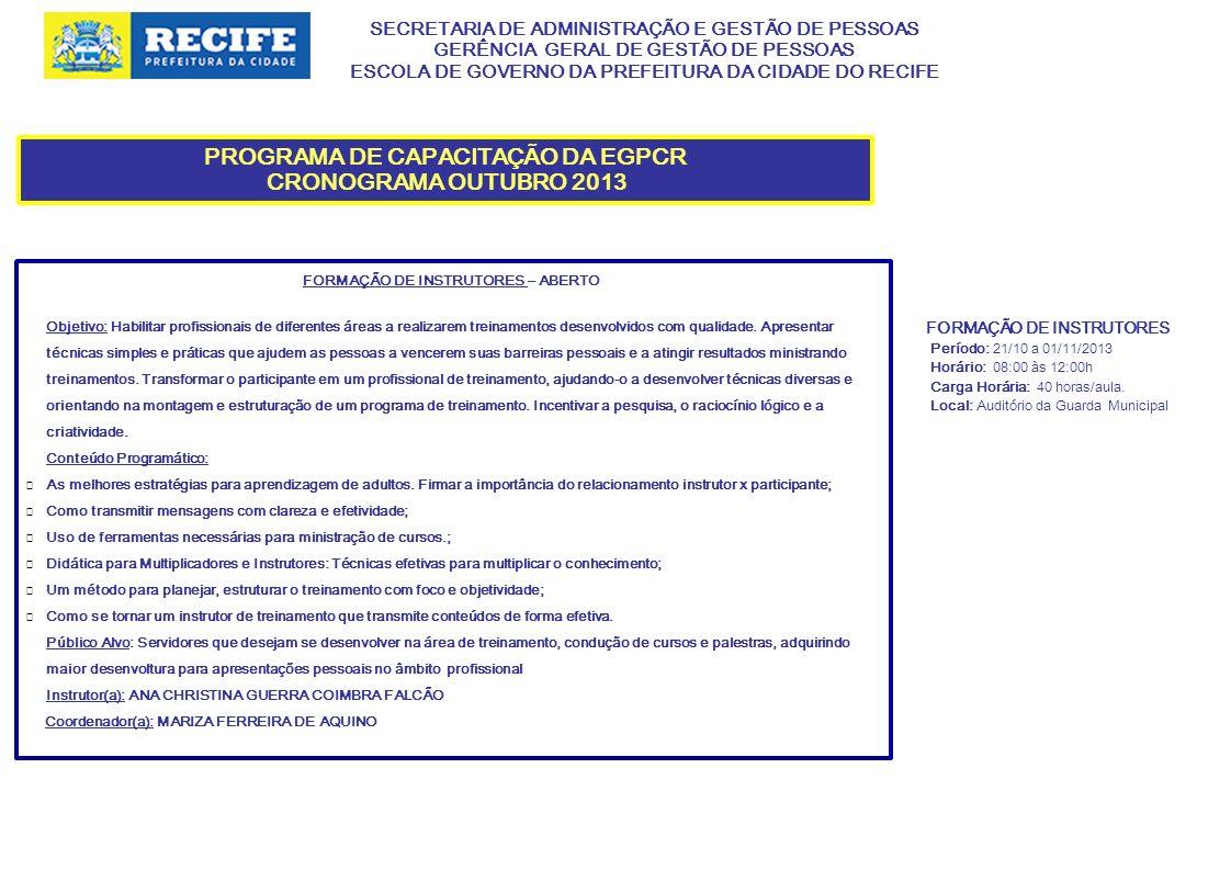 SECRETARIA DE ADMINISTRAÇÃO E GESTÃO DE PESSOAS GERÊNCIA GERAL DE GESTÃO DE PESSOAS ESCOLA DE GOVERNO DA PREFEITURA DA CIDADE DO RECIFE PROGRAMA DE CAPACITAÇÃO DA EGPCR CRONOGRAMA OUTUBRO 2013 NORMAS DE ACESSIBILIDADE PARA EDIFICAÇÕES E PASSEIOS PÚBLICOS - FECHADO Objetivo: Sensibilizar os profissionais/cidadãos quanto à importância da acessibilidade às edificações e passeio públicos; Orientar os Servidores para o conhecimento referente às principais normas vigentes para a acessibilidade Conteúdo Programático: Conceitos e objetivos Parâmetros antropométricos Principais normas federais e municipais Condições gerais de acessibilidade: arquitetônica e urbanística Barreiras Acessos e circulação Sinalização Segurança nas calçadas Público Alvo: servidores lotados na Gerência de Operações/Sec.