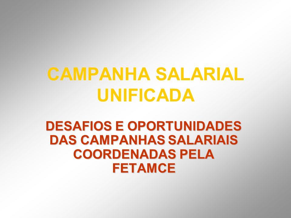 CAMPANHA SALARIAL UNIFICADA DESAFIOS E OPORTUNIDADES DAS CAMPANHAS SALARIAIS COORDENADAS PELA FETAMCE