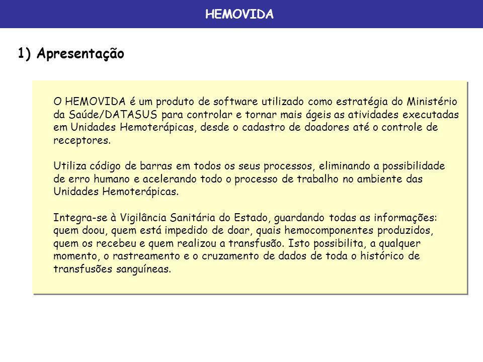 HEMOVIDA 1) Apresentação O HEMOVIDA é um produto de software utilizado como estratégia do Ministério da Saúde/DATASUS para controlar e tornar mais áge
