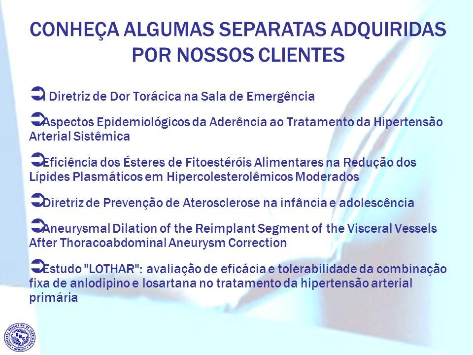 CONHEÇA ALGUMAS SEPARATAS ADQUIRIDAS POR NOSSOS CLIENTES I Diretriz de Dor Torácica na Sala de Emergência Aspectos Epidemiológicos da Aderência ao Tra