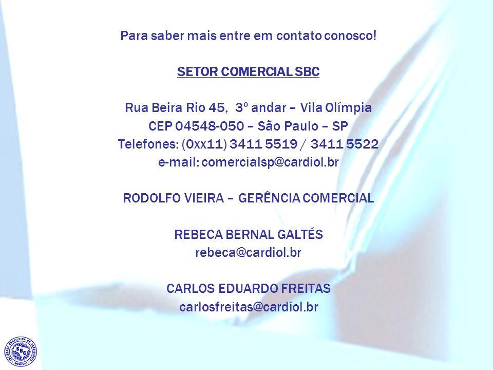Para saber mais entre em contato conosco! SETOR COMERCIAL SBC Rua Beira Rio 45, 3º andar – Vila Olímpia CEP 04548-050 – São Paulo – SP Telefones: (0xx