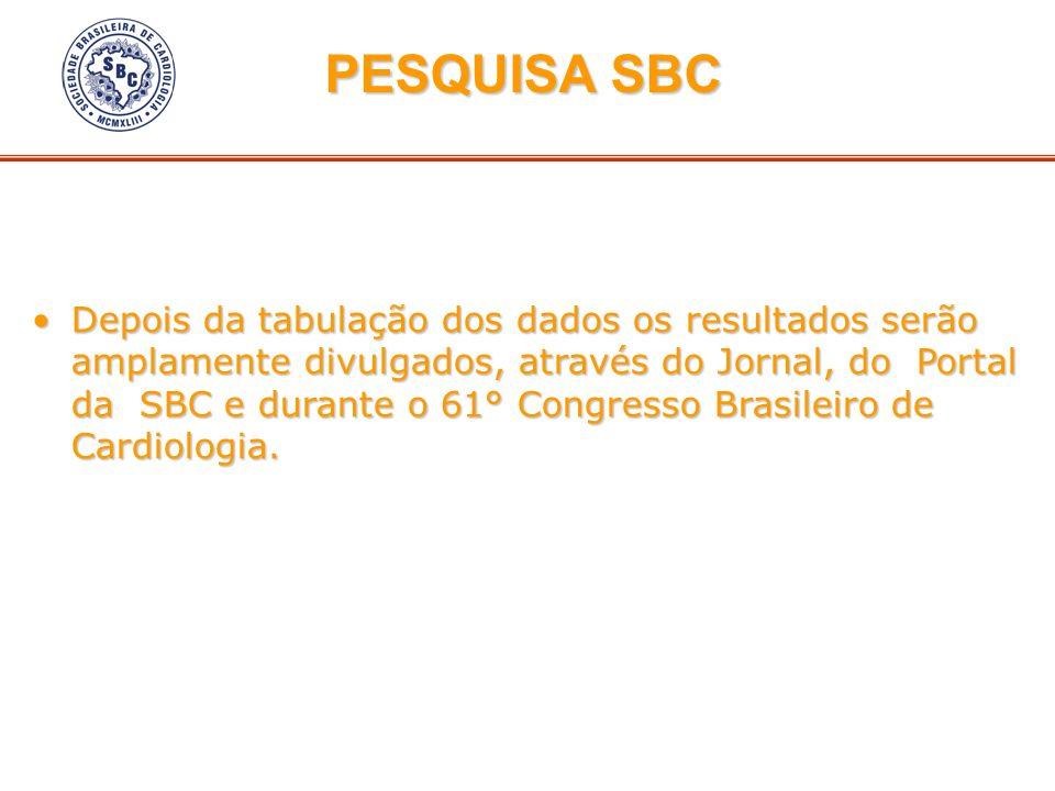 Depois da tabulação dos dados os resultados serão amplamente divulgados, através do Jornal, do Portal da SBC e durante o 61° Congresso Brasileiro de C