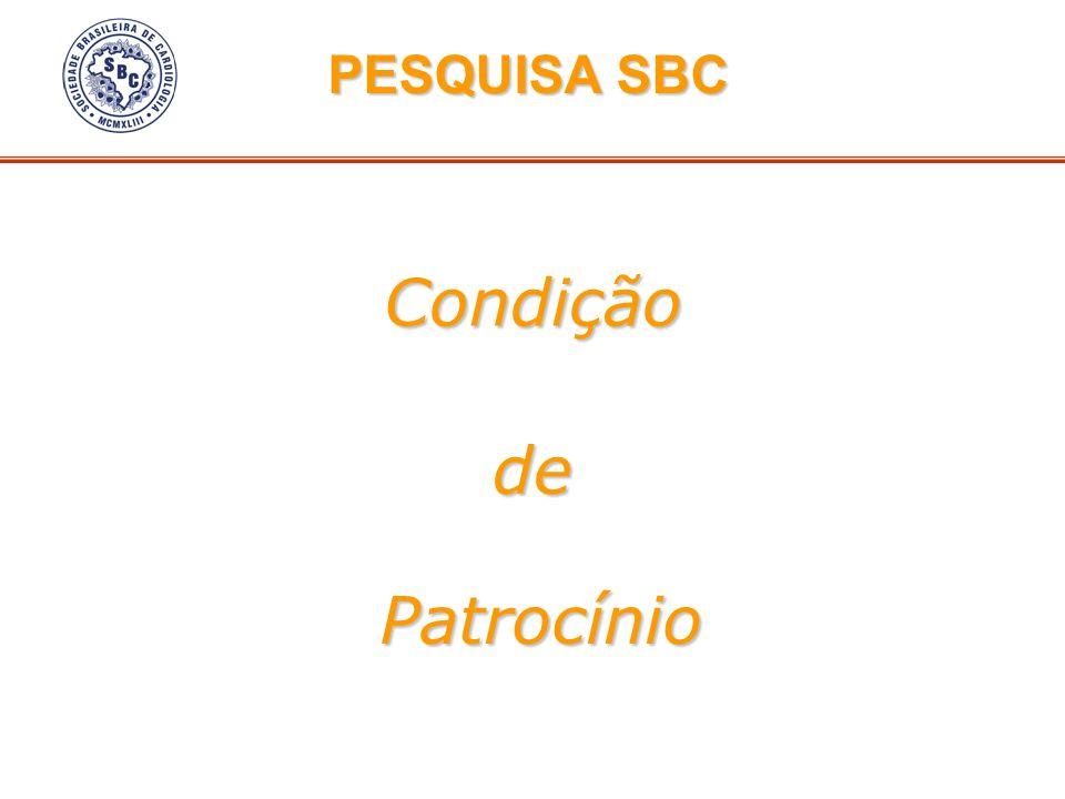 Condição PESQUISA SBC PESQUISA SBC de Patrocínio