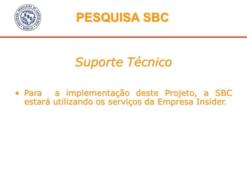Suporte Técnico Para a implementação deste Projeto, a SBC estará utilizando os serviços da Empresa Insider.Para a implementação deste Projeto, a SBC e