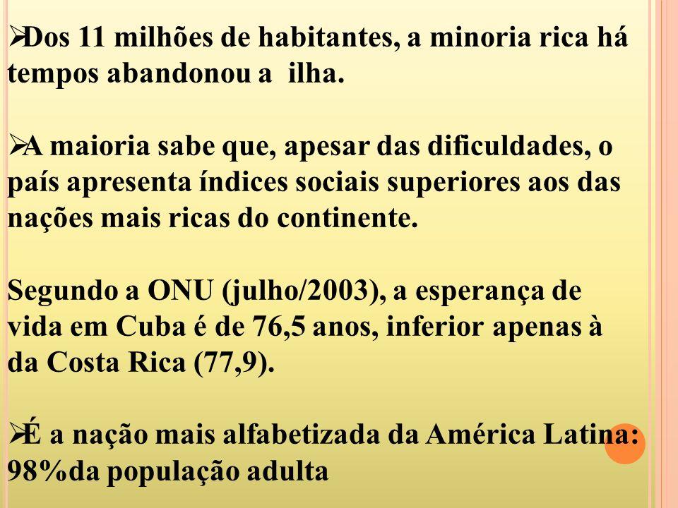 Dos 11 milhões de habitantes, a minoria rica há tempos abandonou a ilha. A maioria sabe que, apesar das dificuldades, o país apresenta índices sociais