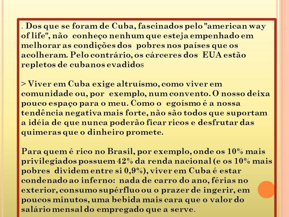 . Dos que se foram de Cuba, fascinados pelo