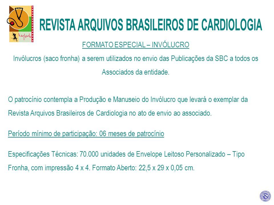 FORMATO ESPECIAL – INVÓLUCRO Invólucros (saco fronha) a serem utilizados no envio das Publicações da SBC a todos os Associados da entidade.