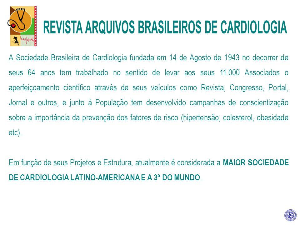 FORMATO ESPECIAL – CINTA Inserção de Cinta envolvendo a edição da Revista Arquivos Brasileiros de Cardiologia.