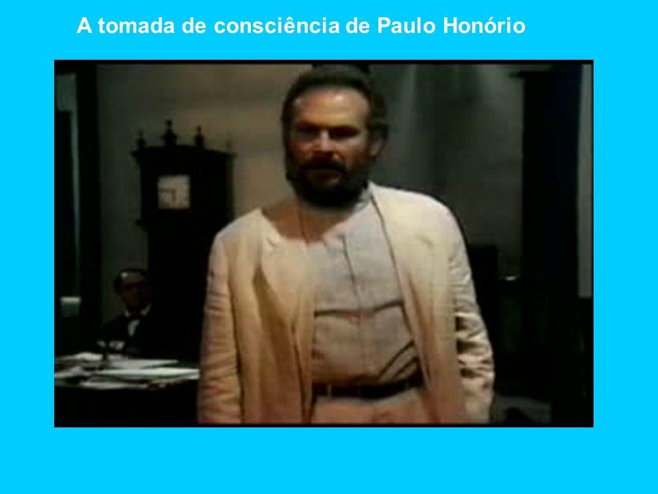 A tomada de consciência de Paulo Honório
