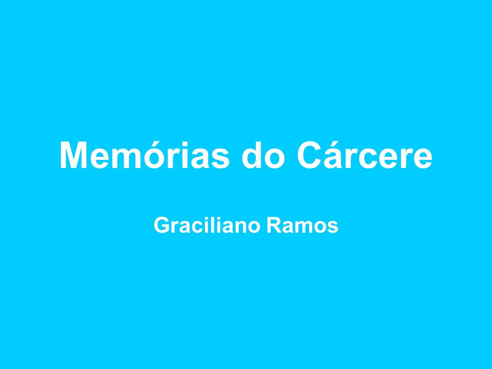Memórias do Cárcere Graciliano Ramos