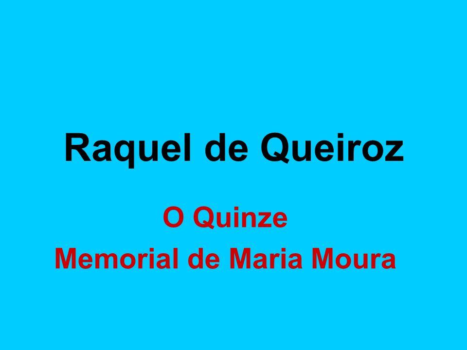 Raquel de Queiroz O Quinze Memorial de Maria Moura