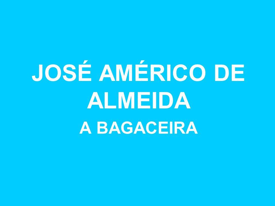 JOSÉ AMÉRICO DE ALMEIDA A BAGACEIRA