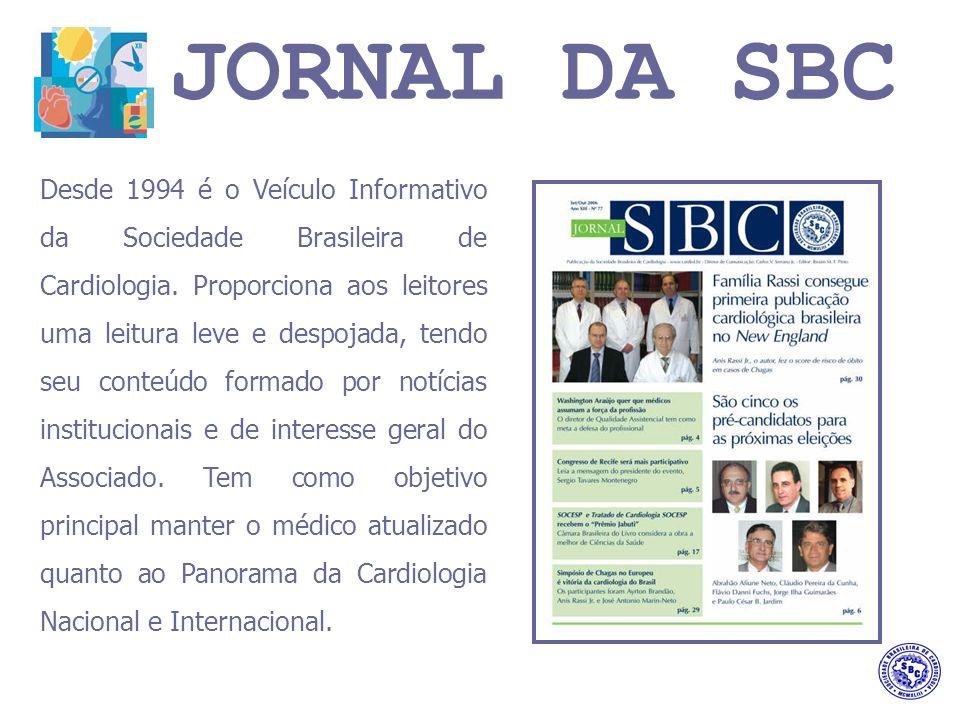JORNAL DA SBC Desde 1994 é o Veículo Informativo da Sociedade Brasileira de Cardiologia.