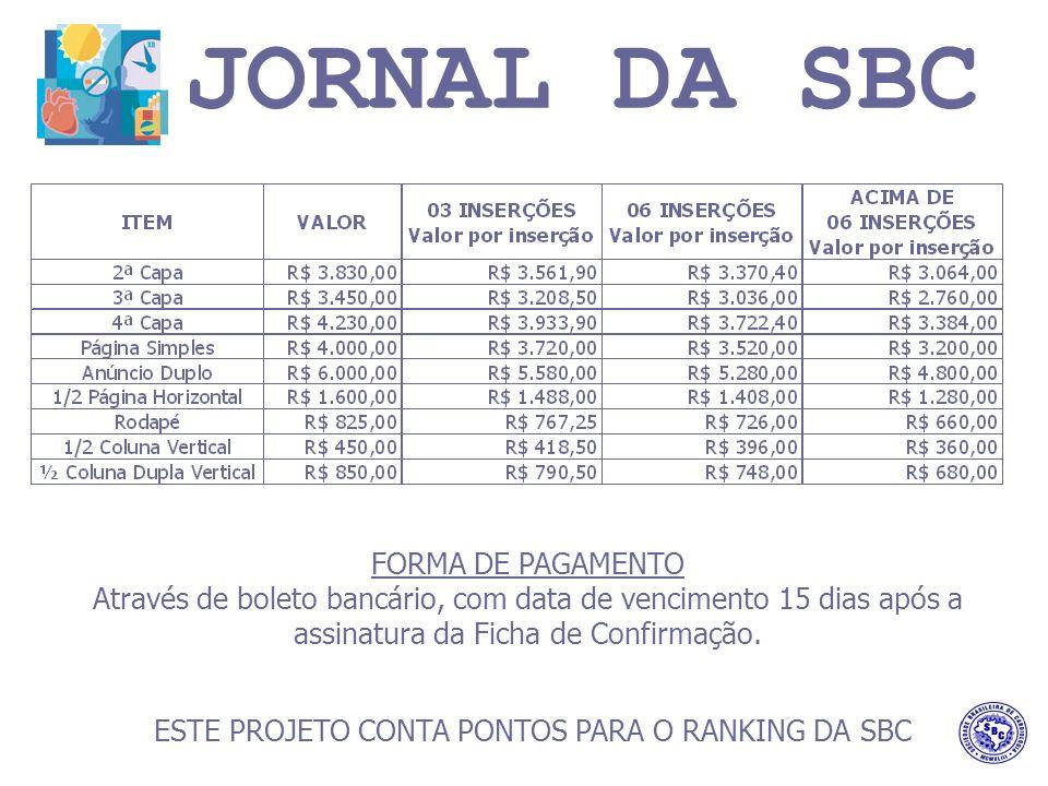 FORMA DE PAGAMENTO Através de boleto bancário, com data de vencimento 15 dias após a assinatura da Ficha de Confirmação.