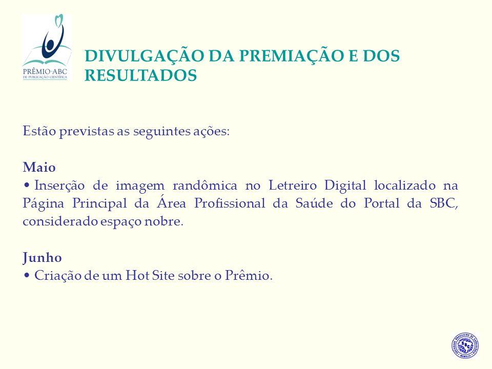Estão previstas as seguintes ações: Maio Inserção de imagem randômica no Letreiro Digital localizado na Página Principal da Área Profissional da Saúde do Portal da SBC, considerado espaço nobre.