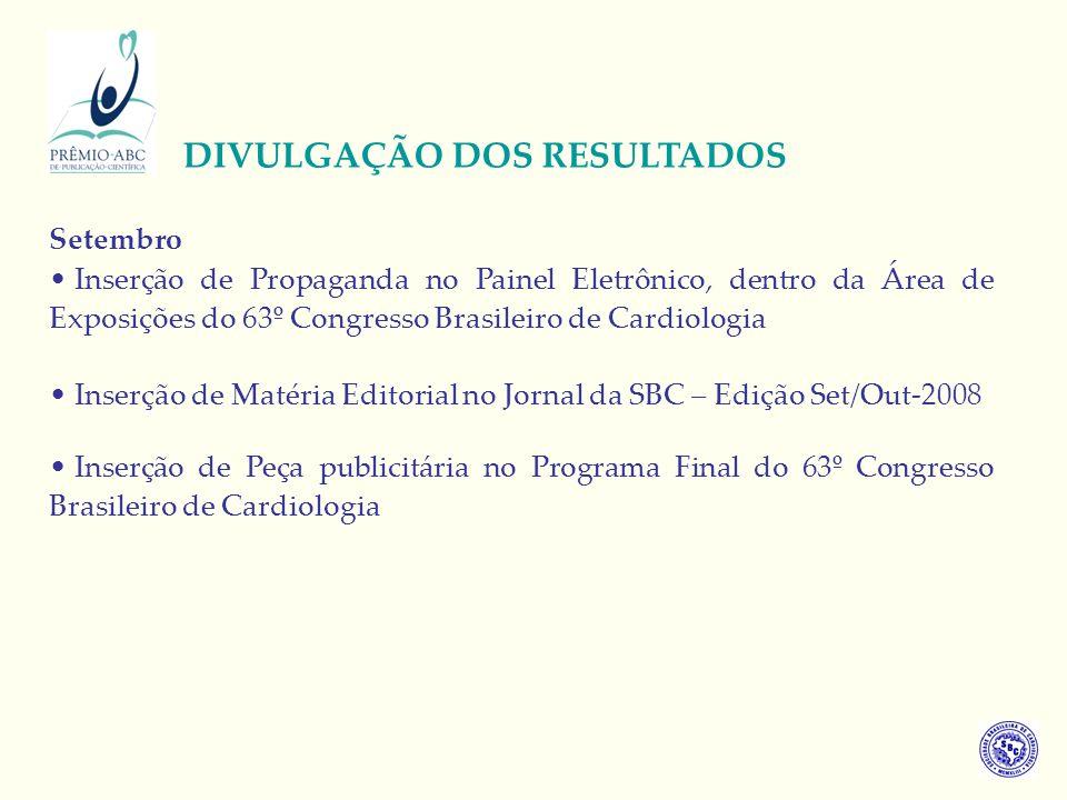 Setembro Inserção de Propaganda no Painel Eletrônico, dentro da Área de Exposições do 63º Congresso Brasileiro de Cardiologia Inserção de Matéria Edit