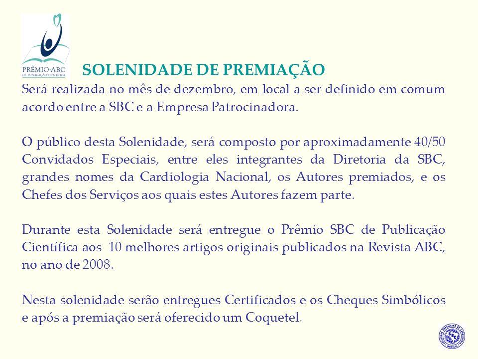 Será realizada no mês de dezembro, em local a ser definido em comum acordo entre a SBC e a Empresa Patrocinadora. O público desta Solenidade, será com