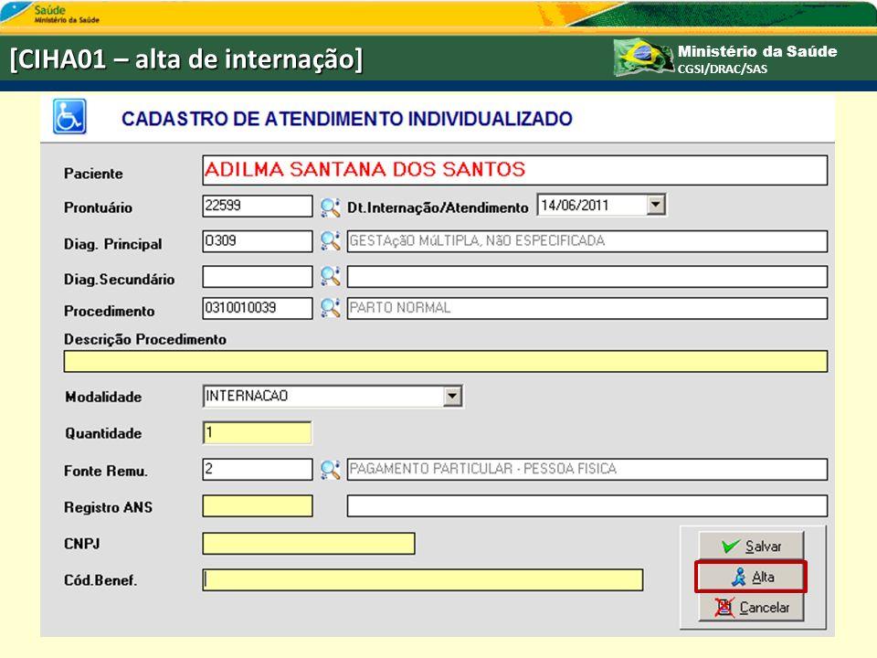 Ministério da Saúde CGSI/DRAC/SAS [CIHA01 – alta de internação]