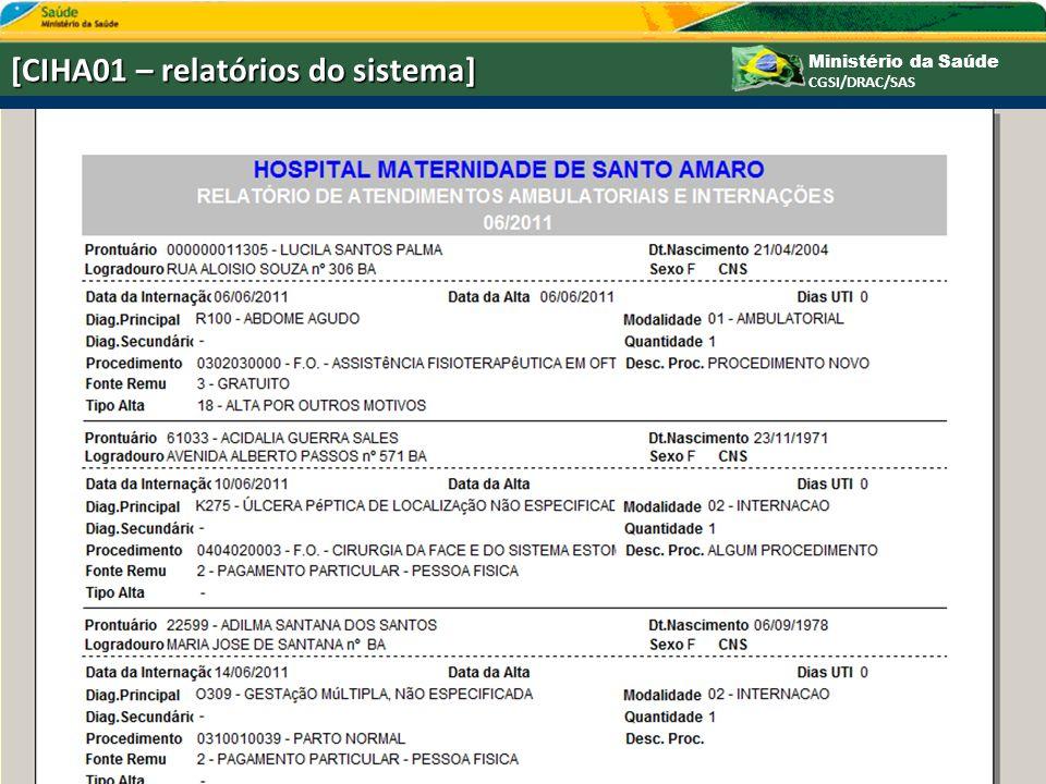 Ministério da Saúde CGSI/DRAC/SAS [CIHA01 – relatórios do sistema]