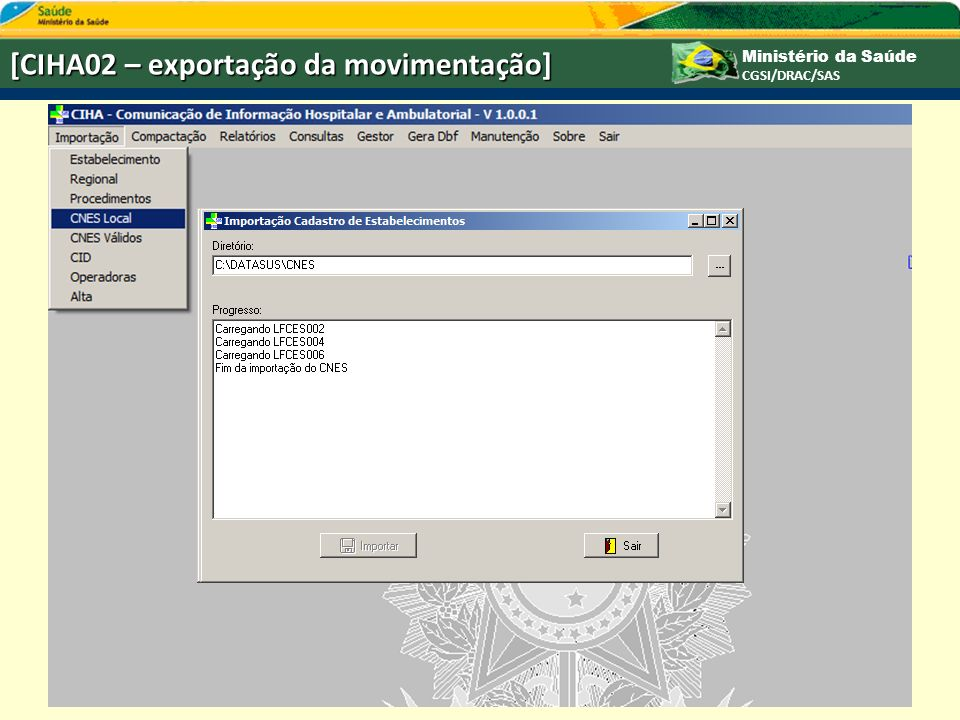 Ministério da Saúde CGSI/DRAC/SAS [CIHA02 – exportação da movimentação]