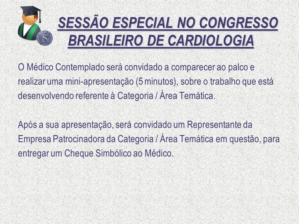 SESSÃO ESPECIAL NO CONGRESSO BRASILEIRO DE CARDIOLOGIA SESSÃO ESPECIAL NO CONGRESSO BRASILEIRO DE CARDIOLOGIA O Médico Contemplado será convidado a co