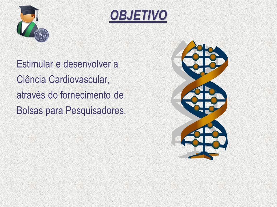 OBJETIVO Estimular e desenvolver a Ciência Cardiovascular, através do fornecimento de Bolsas para Pesquisadores.