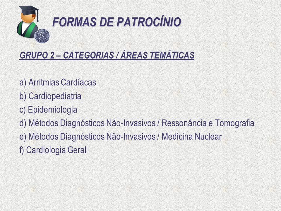 FORMAS DE PATROCÍNIO GRUPO 2 – CATEGORIAS / ÁREAS TEMÁTICAS a) Arritmias Cardíacas b) Cardiopediatria c) Epidemiologia d) Métodos Diagnósticos Não-Inv