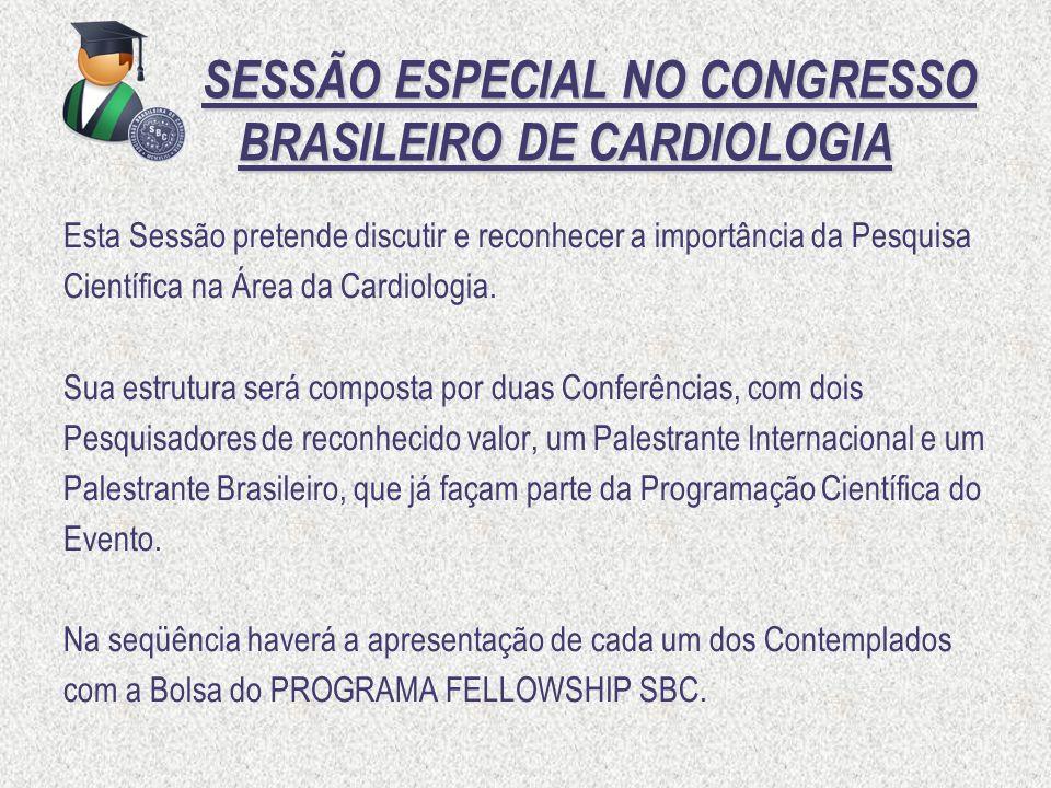 SESSÃO ESPECIAL NO CONGRESSO BRASILEIRO DE CARDIOLOGIA SESSÃO ESPECIAL NO CONGRESSO BRASILEIRO DE CARDIOLOGIA Esta Sessão pretende discutir e reconhec