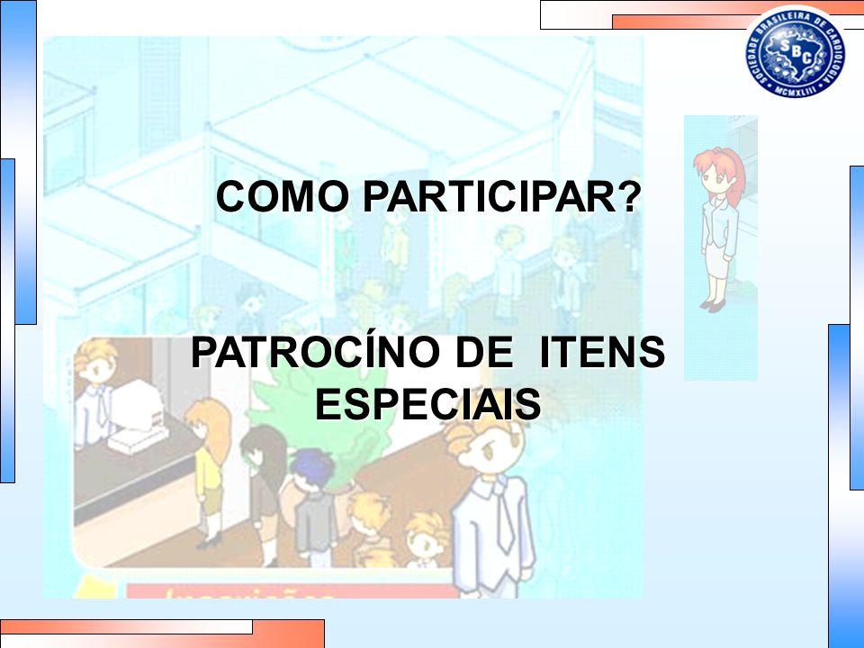 COMO PARTICIPAR? PATROCÍNO DE ITENS ESPECIAIS