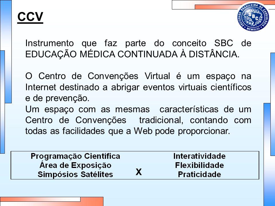CCV Instrumento que faz parte do conceito SBC de EDUCAÇÃO MÉDICA CONTINUADA À DISTÂNCIA. O Centro de Convenções Virtual é um espaço na Internet destin