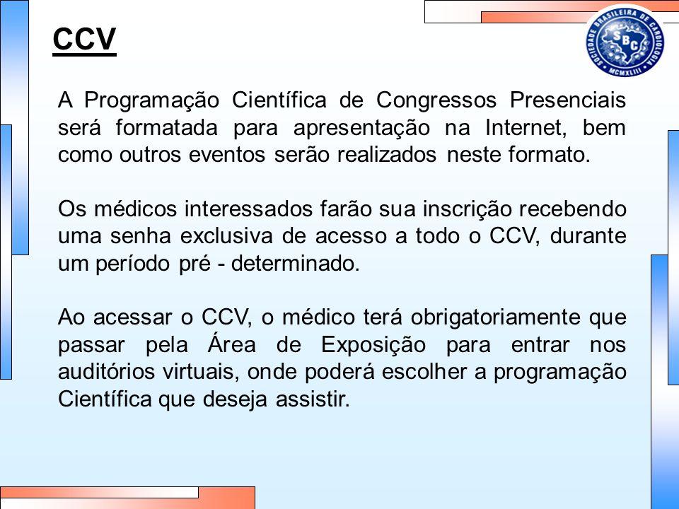 CCV A Programação Científica de Congressos Presenciais será formatada para apresentação na Internet, bem como outros eventos serão realizados neste formato.