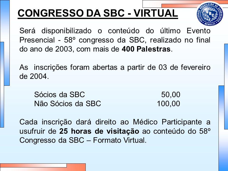 CONGRESSO DA SBC - VIRTUAL Será disponibilizado o conteúdo do último Evento Presencial - 58º congresso da SBC, realizado no final do ano de 2003, com mais de 400 Palestras.