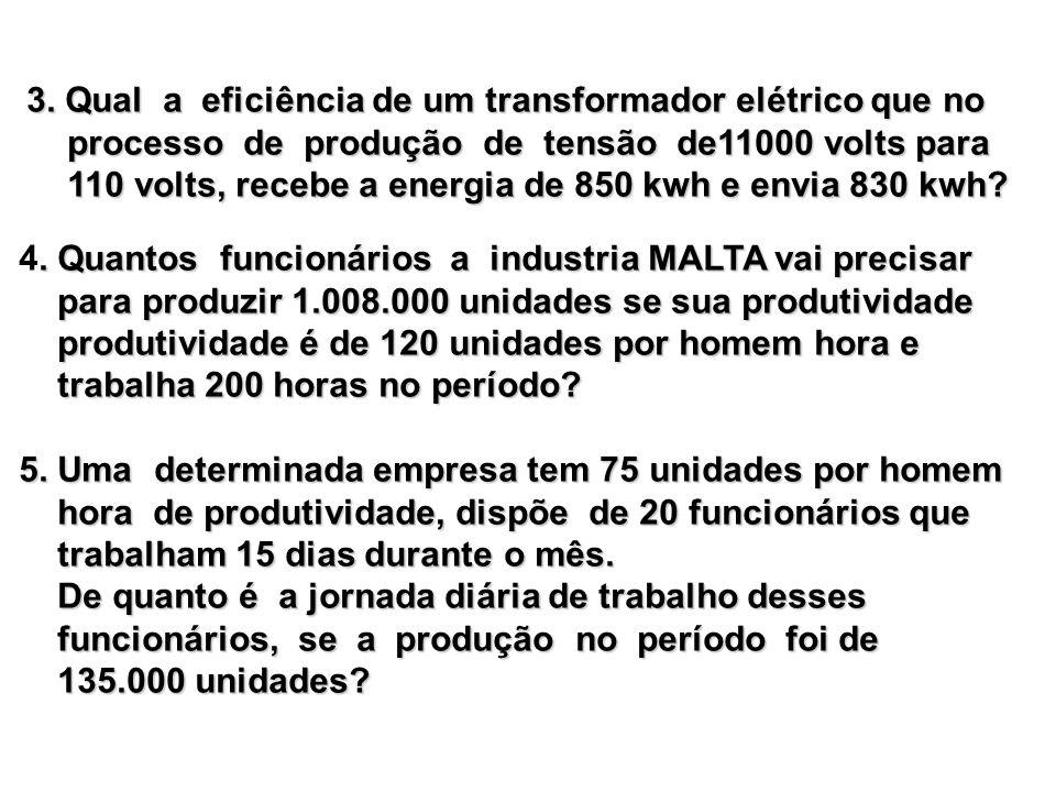 3. Qual a eficiência de um transformador elétrico que no processo de produção de tensão de11000 volts para processo de produção de tensão de11000 volt
