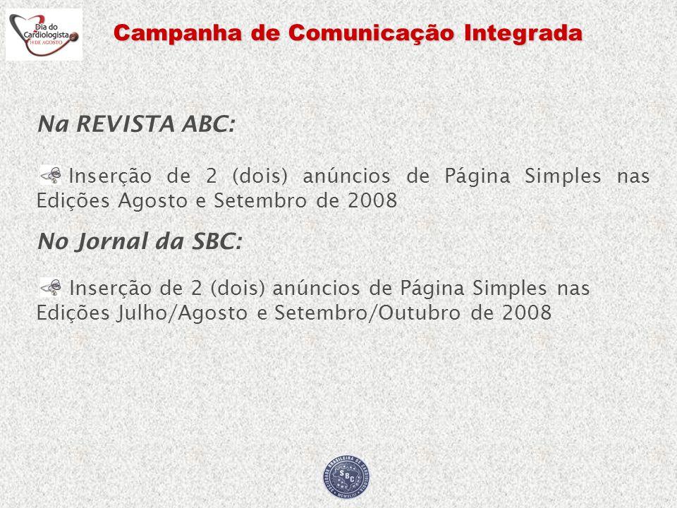 Campanha de Comunicação Integrada Obs.: Criação das Peças Publicitárias As imagens (logotipia Marca ou Produto) serão enviadas pela Empresa Patrocinadora à SBC, ficando a SBC responsável pela criação de todas as imagens:.