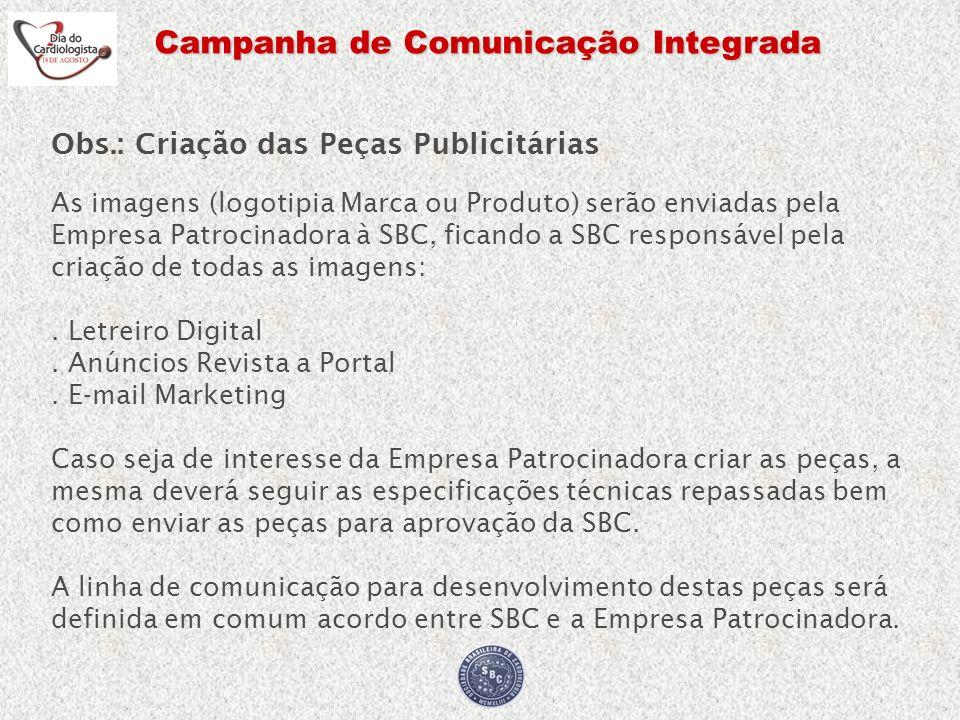 Campanha de Comunicação Integrada Obs.: Criação das Peças Publicitárias As imagens (logotipia Marca ou Produto) serão enviadas pela Empresa Patrocinad